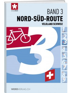 Veloland Schweiz, Band 3: Nord–Süd-Route